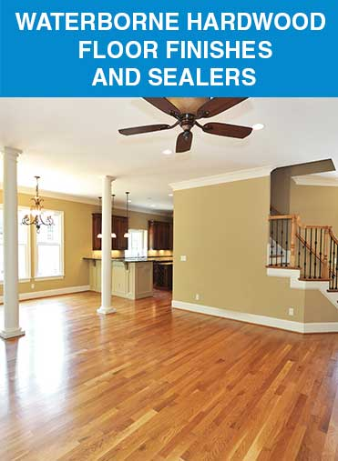 Waterborne Hardwood Floor Finishes & Sealers